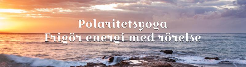 Polaritetsyoga frigör energi med rörelser
